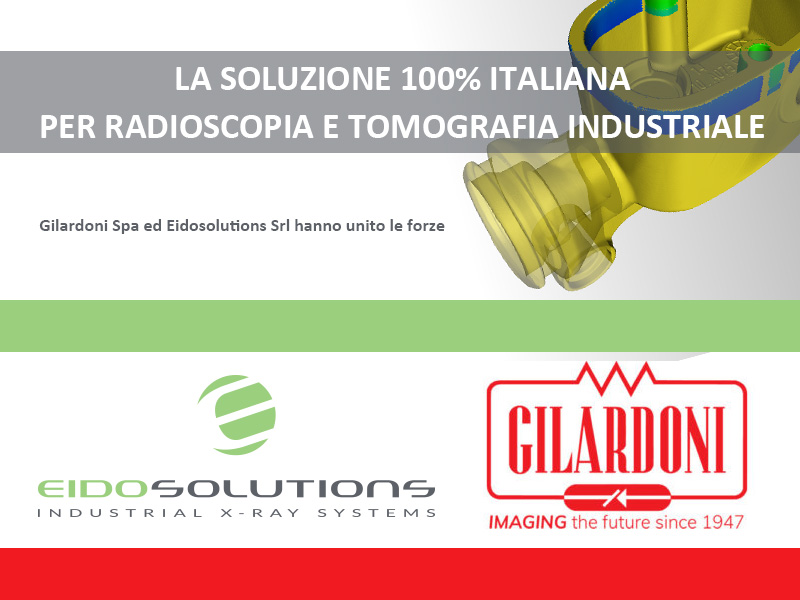 Gilardoni acquisisce Eidosolutions - radiografia e tomografia industriale